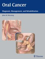 Oral Cancer : Diagnosis, Management, and Rehabilitation