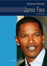 Jamie Foxx : Entertainer : Black Americans of Achievement : Legacy Edition - Anne M. Todd