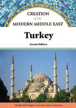 Turkey : Creation of the Modern Middle East - Heather Lehr Wagner