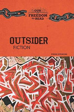 Outsider Fiction : Our Freedom to Read - Steven Otfinoski
