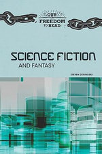 Science Fiction and Fantasy : Our Freedom to Read - Steven Otfinoski