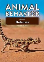 Animal Defenses : Animal Behaviour - Christina Wilsdon