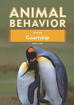 Animal Courtship : Animal Behavior Series - Krista West