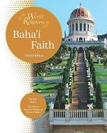 Baha'i Faith : World Religions - Paula R. Hartz