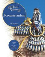 Zoroastrianism : World Religions - Paula R. Hartz