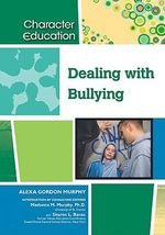 Dealing with Bullying : Character Education - Alexa Gordon Murphy