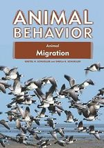 Animal Migration : Animal Behavior - Gretel H. Schueller