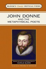 John Donne and the Metaphysical Poets : Bloom's Classic Critical Views