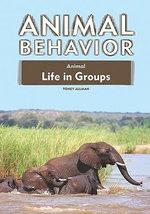 Animal Life in Groups : Animal Behavior - Toney Allman