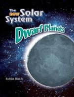 The New Solar System : Dwarf Planets - Robin Birch