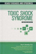 Toxic Shock Syndrome : Deadly Diseases and Epidemics : Second Edition - Brian R. Shmaefsky