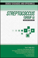 Streptococcus : (Group A) : Deadly Diseases and Epidemics : Second Edition - Tara C Smith