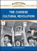 The Chinese Cultural Revolution : Milestones in Modern World History - Louise Chipley Slavicek
