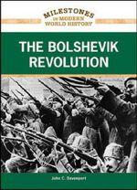 The Bolshevik Revolution : Milestones in Discovery and Invention - John C. Davenport