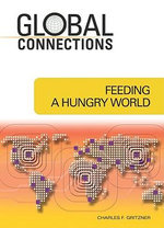 Feeding a Hungry World - Charles F. Gritzner