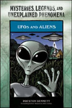 UFOs and Aliens : Mysteries, Legends and Unexplained Phenomena - Preston Dennett