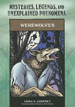 Werewolves : Mysteries, Legends and Unexplained Phenomena - Linda S. Godfrey