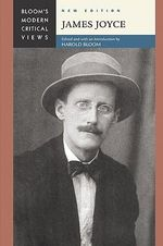James Joyce : Bloom's Modern Critical Views  : New Edition