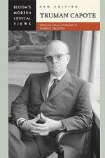 Truman Capote : Bloom's Modern Critical Views  : New Edition