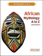 African Mythology A to Z : Mythology A to Z Series : Second Ediion