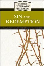 Sin and Redemption : Bloom's Literary Themes