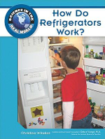 How Do Refrigerators Work? : Science in the Real World - Christina Wilsdon