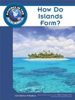 How Do Islands Form? : Science in the Real World - Christina Wilsdon