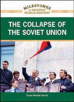 The Collapse of the Soviet Union : Milestones in Modern World History - Susan Muaddi Darraj