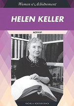 Helen Keller: Activist : Women of Achievement - Rachel A. Koestler-Grack