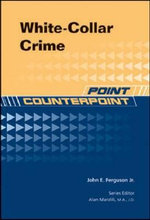 White-collar Crime : Point/Counterpoint - John E., Jr. Ferguson