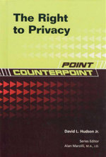 The Right to Privacy : Point/Counterpoint Series - David L. Hudson Jr.