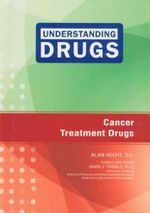 Cancer Treatment Drugs : Understanding Drugs - Alan Hecht