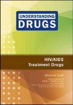 HIV/AIDS Treatment Drugs : Understanding Drugs - Brigid M. Kane