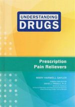 Prescription Pain Relievers : Understanding Drugs - Mary Harwell Sayler