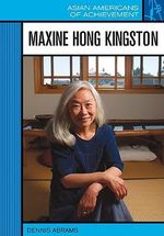 Maxine Hong Kingston : Asian Americans of Achievement - Dennis Abrams