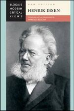 Henrik Ibsen : Bloom's Modern Critical Views : New Edition