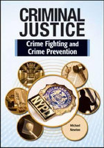 Criminal Justice : Crime Fighting and Crime Prevention - Michael Newton