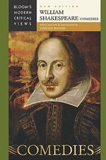 William Shakespeare - Comedies : Bloom's Modern Critical Views  : New Edition