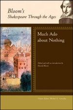 Much Ado About Nothing  : Bloom's Shakespeare Through The Ages