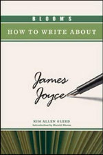 Bloom's How to Write about James Joyce - Kim Allen Gleed