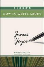 Bloom's How to Write about James Joyce - Kim Allen Gleed