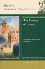The Comedy of Errors : Bloom's Shakespeare Through The Ages