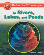 In Rivers, Lakes, and Ponds : Under the Microscope - Sabrina Crewe