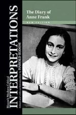 The Diary of Anne Frank : Bloom's Modern Critical Interpretations