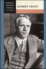 Robert Frost : Bloom's Modern Critical Views  : New Edition
