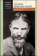George Bernard Shaw : Bloom's Modern Critical Views  : New Edition - Harold Bloom