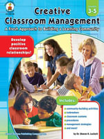 Creative Classroom Management, Grades 3 - 5 : A Fresh Approach to Building a Learning Community - Ed. D. Sharon R. Lockett
