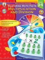 Mastering Math Facts, Grades 3 - 5 : Multiplication and Division - Jillayne Prince Wallaker