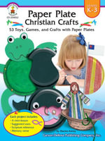 Paper Plate Christian Crafts, Grades K - 3 : 53 Toys, Games, and Crafts with Paper Plates - Maxine Kenny