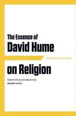 The Essence of David Hume on Religion - David Hume